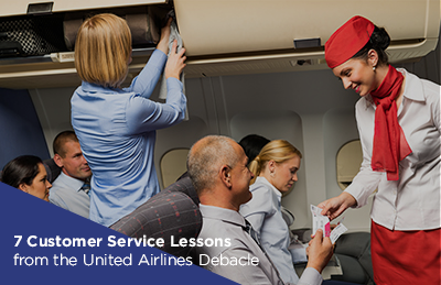 7 Customer Service Lessons from the United Airlines Debacle
