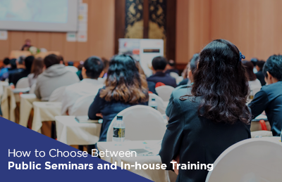 How to Choose Between In-house Training and Public Seminars