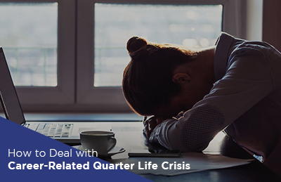 How to Deal with Career-Related Quarter Life Crisis