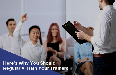 Here's Why You Should Regularly Train Your Trainers