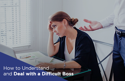 How to Understand and Deal with a Difficult Boss