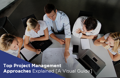 Top Project Management Approaches Explained [A Visual Guide]