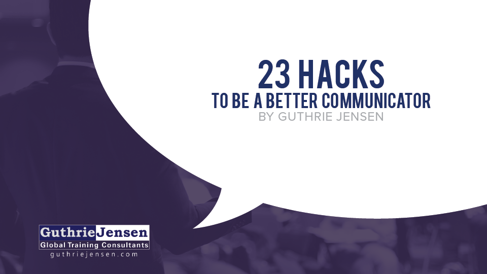 23 Hacks to Be a Better Communicator [Slideshow]