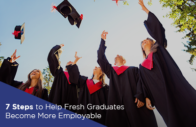 7 Steps to Help Fresh Graduates Become More Employable