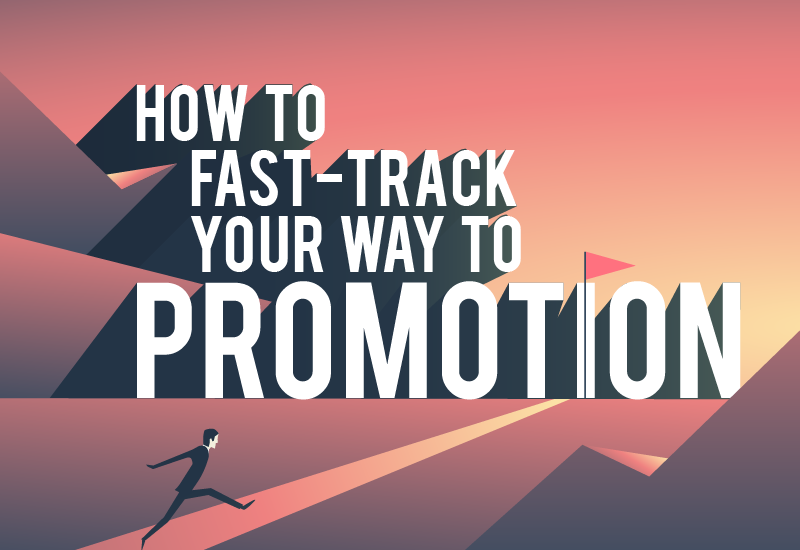 How to Fast-Track Your Way to Promotion [Infographic]