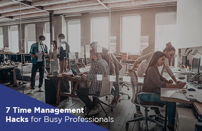 7 Time Management Hacks for Busy Professionals