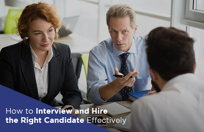 How to Interview and Hire the Right Candidate Effectively