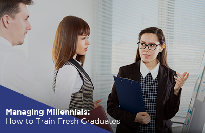 Managing Millennials: How to Train Fresh Graduates