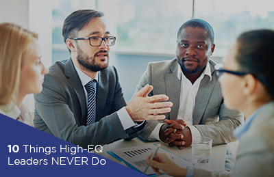 10 Things High-EQ Leaders NEVER Do