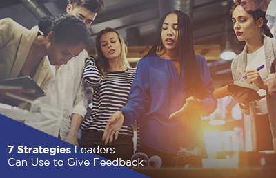 7 Strategies Leaders Can Use to Give Feedback