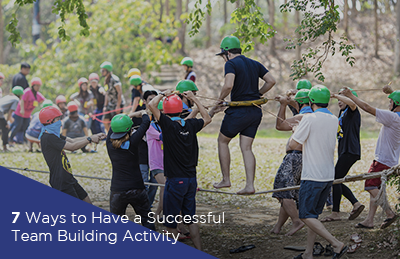 7 Ways to Have a Successful Team Building Activity