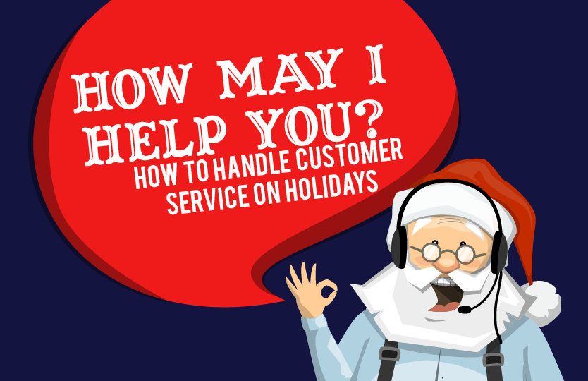 How May I Help You? How to Handle Customer Service on Holidays