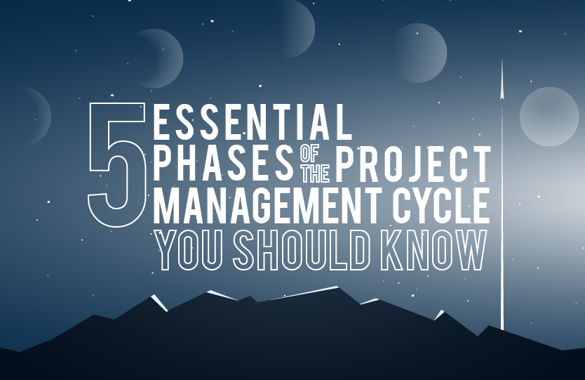 5 Essential Phases of the Project Management Cycle You Should Know