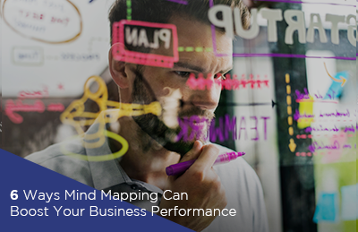6 Ways Mind Mapping Can Boost Your Business Performance