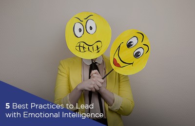 5 Best Practices to Lead with Emotional Intelligence