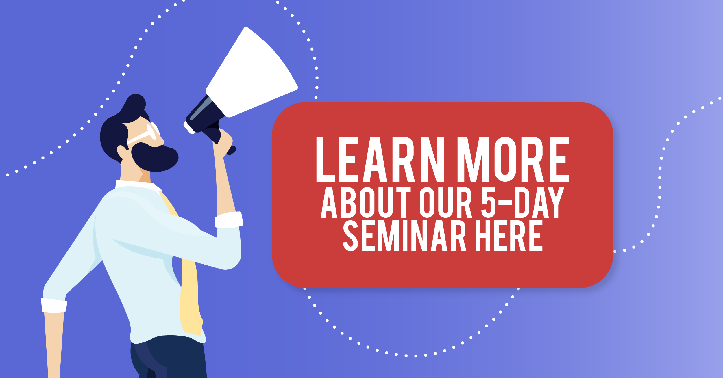Learn more about our 5-day seminar here
