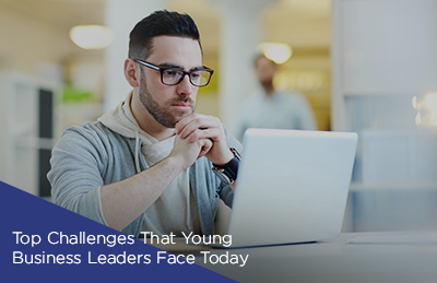 Top Challenges That Young Business Leaders Face Today