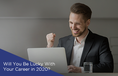 Will You Be Lucky With Your Career in 2020?