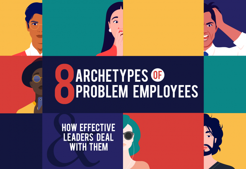 8 Archetypes of Problem Employees-03
