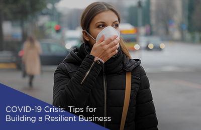 COVID-19 Crisis: 5 Tips for Building a Resilient Business