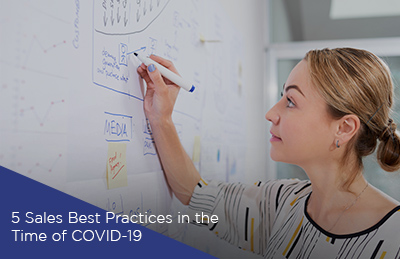 5 Sales Best Practices in the Time of COVID‑19