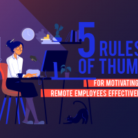 5 Rules of Thumb for Motivating Remote Employees Effectively